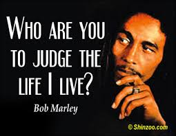 bob marley quotes 008 who are you to judge