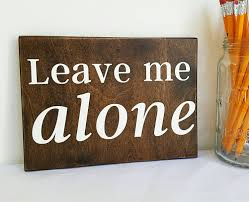leave me alone sign funny office decor cubicle decor