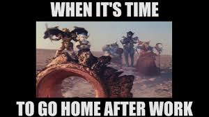 Go Home Meme - when it s time to go home youtube