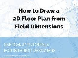 Drawing A Floor Plan To Scale by Sketchup Archives Design Student Savvy