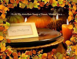 happy thanksgiving to my activerain family of friends