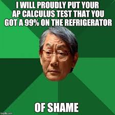 Calculus Meme - high expectations asian father meme imgflip