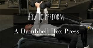 Bench Press Vs Dumbbell Press How To Perform A Dumbbell Hex Press For More Chest Growth