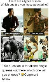 Different Types Of Memes - there are 4 types of men which one are you most attracted to 1 the