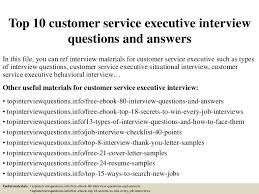 resume format for customer service executive top10customerserviceexecutiveinterviewquestionsandanswers 150328011949 conversion gate01 thumbnail 4 jpg cb u003d1427523638