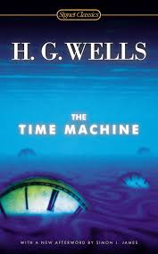 the time machine signet classics h g wells greg baer simon