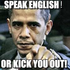 Speak English Meme - speak english pissed off obama meme on memegen