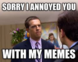 Meme Annoyed - when people complain about the sorry i annoyed you meme meme guy