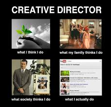 Director Meme - image 251149 what people think i do what i really do know