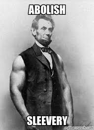 Abraham Lincoln Meme - end sleevery abraham lincoln memes pinterest abraham