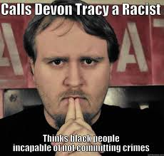 Tracy Meme - the amazing racist quickmeme