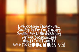 I Love Her Smile Quotes by Look Outside The Window Sun Rising For You Flowers Smiling For U
