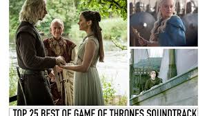 top 25 best of game of thrones soundtrack 2017 edition