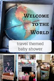 themed baby shower welcome to the world travel themed baby shower splendry