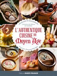 cuisine au moyen age l authentique cuisine du moyen age françoise de montmollin