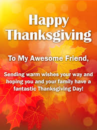 to my awesome friend happy thanksgiving card birthday greeting