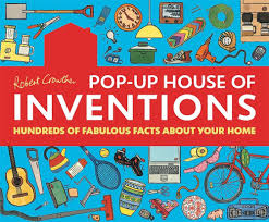 Pop Up House by Robert Crowther U0027s Pop Up House Of Inventions Hundreds Of Fabulous
