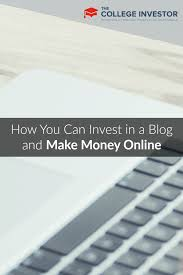 Make Money Online Blogs - how you can invest in a blog and make money online
