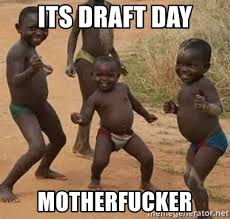 Draft Day Meme - its draft day motherfucker dancing african boy meme generator