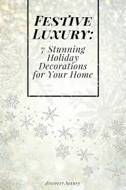 festive luxury 7 stunning holiday decorations for your home a croatian vacation with eva part 2 home recent articles festive luxury 7 stunning holiday decorations for your home
