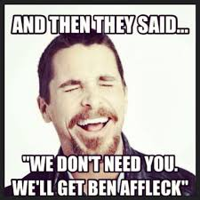 Ben Affleck Meme - ben affleck as batman in the superman sequel 24 pics ben affleck