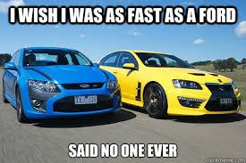 Ford Memes - i wish i was as fast as a ford memes quickmeme