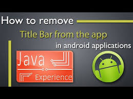 remove bar android how to remove title bar in android