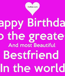 Happy Birthday Best Friend Meme - happy birthday to the greatest and most beautiful best friend in the