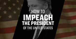 Presidents Of The United States How To Impeach The President Of The United States