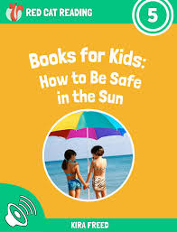 free kids book u2013 how to be safe in the sun leveled reading by red