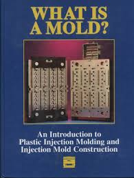 what is a mold an introduction to plastic injection molding and