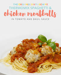 cuisine 100 fa ns thermomix thermomix chicken meatballs in tomato basil sauce the organised
