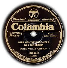 Soul Of A Man Blind Willie Johnson December 3 Blind Willie Johnson Dark Was The Night Cold Was The