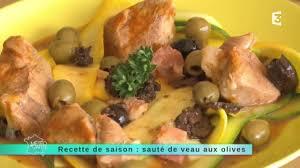 cuisiner le veau marmiton 26 05 14 recette de saison sauté de veau aux olives
