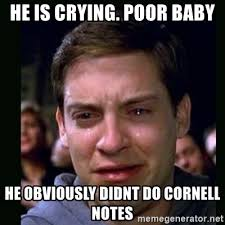 Poor Baby Meme - he is crying poor baby he obviously didnt do cornell notes crying
