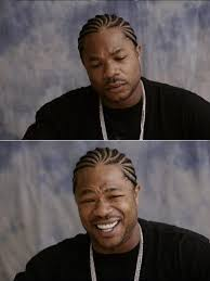 Xzibit Meme - xzibit sad then happy blank template imgflip