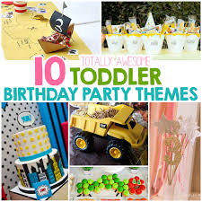 party themes 10 totally awesome toddler birthday party themes i heart arts n