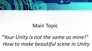 your unity is not the same as mine u201d how to make beautiful scene in u2026