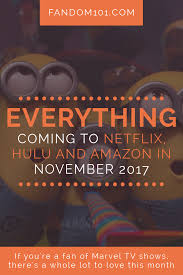 Seeking Netflix Or Hulu List Everything Coming To Netflix Hulu And In November