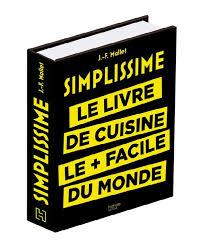 recettes cuisine plus simplissime le livre de cuisine le plus facile du monde avis des
