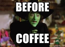 Wizard Of Oz Meme Generator - before coffee wicked witch wizard of oz meme generator