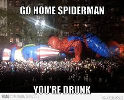 You Re Drunk Meme - go home spiderman you re drunk meme by kaz memedroid