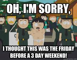 3 Day Weekend Meme - six of the worst things about three day weekends the nerdery