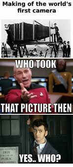 Meme Camera - 25 best memes about first camera picture first camera