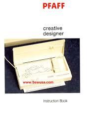pfaff sewing machine manual pfaff creative designer ii instruction manual