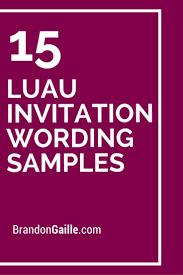 15 luau invitation wording samples luau invitations luau party