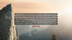 Matthew Gray Gubler Quote U201cmy Favorite Time Of Year Is October