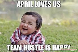 April Meme - april loves us team hustle is happy meme evil toddler 62503