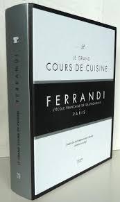 cours de cuisine ferrandi grand cours cuisine ferrandi lecole by collectif abebooks