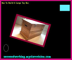 Making A Large Toy Box by